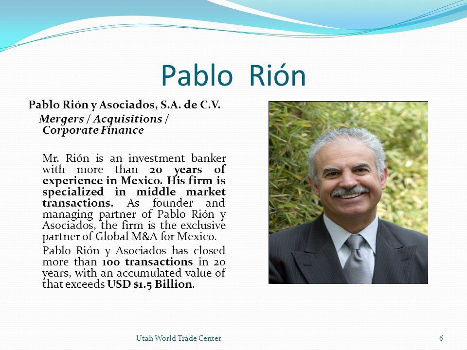 Views on entering a new market by way of M & A, JV, or a Strategic Alliance Pablo Rión, Pablo Rión y Asociados, S.A.