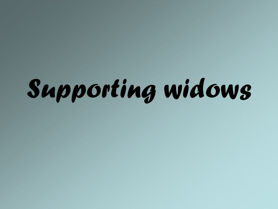 Supporting widows