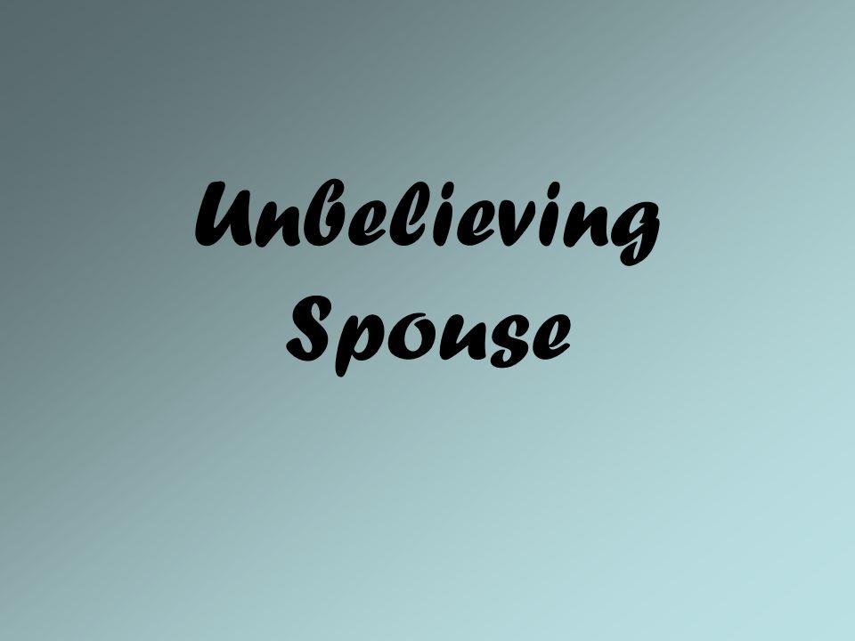 Unbelieving Spouse