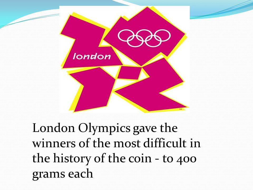 London Olympics gave the winners of the most difficult in the history of the coin - to 400 grams each