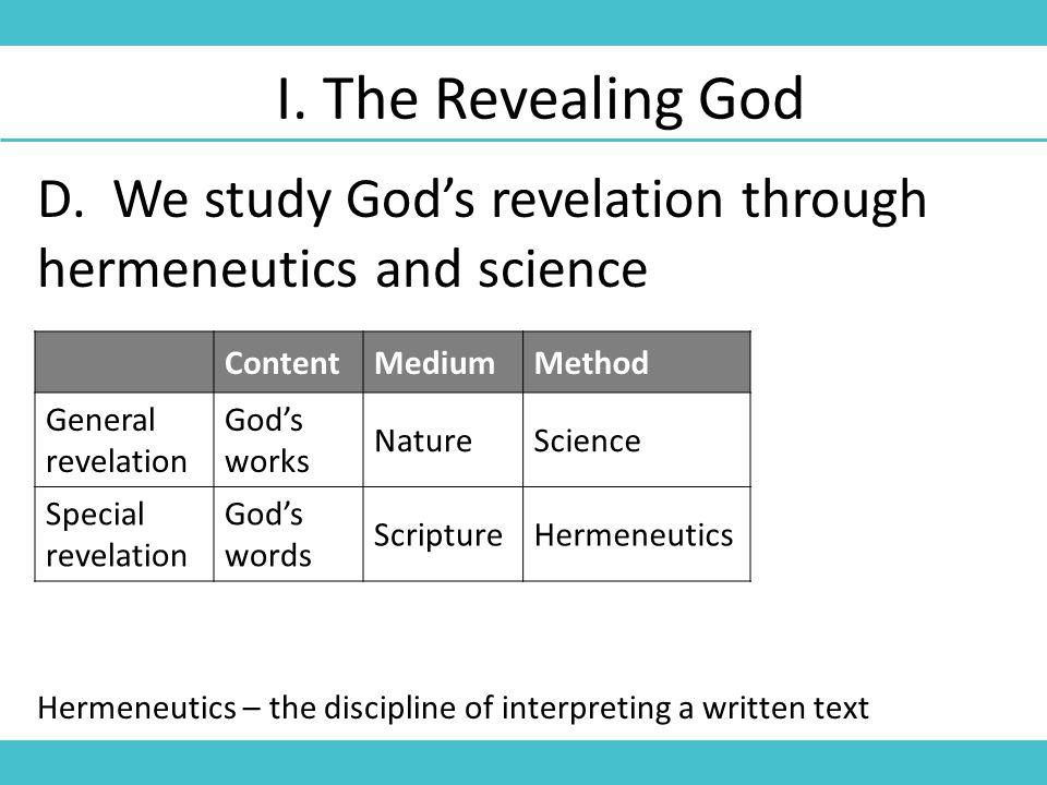 D. We study God's revelation through hermeneutics and science I.
