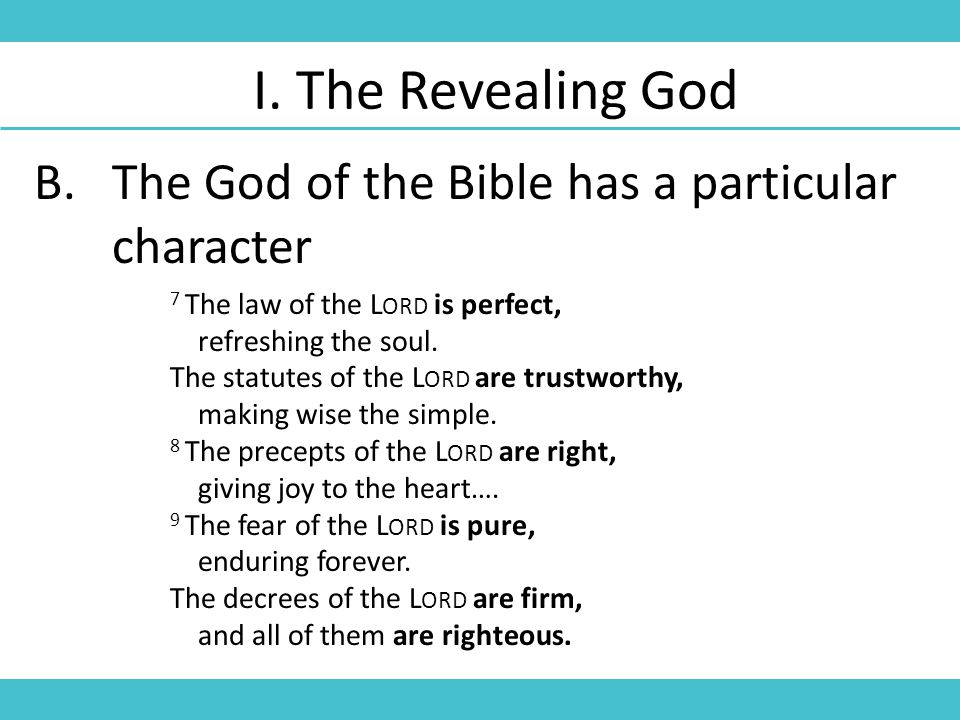 I. The Revealing God 7 The law of the L ORD is perfect, refreshing the soul.