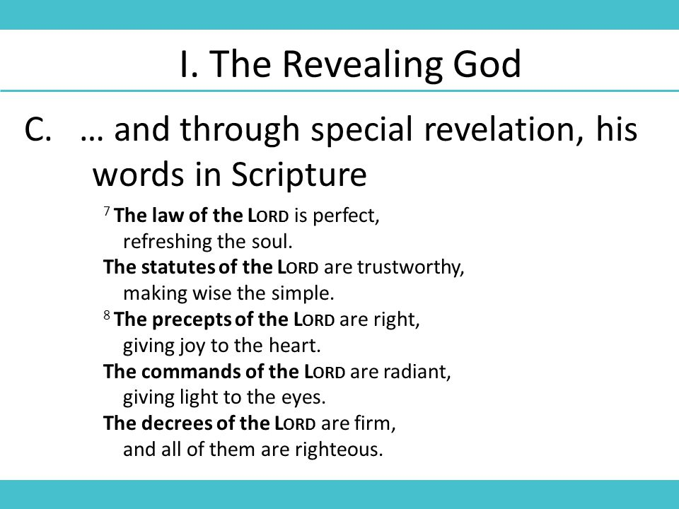 C.… and through special revelation, his words in Scripture I.