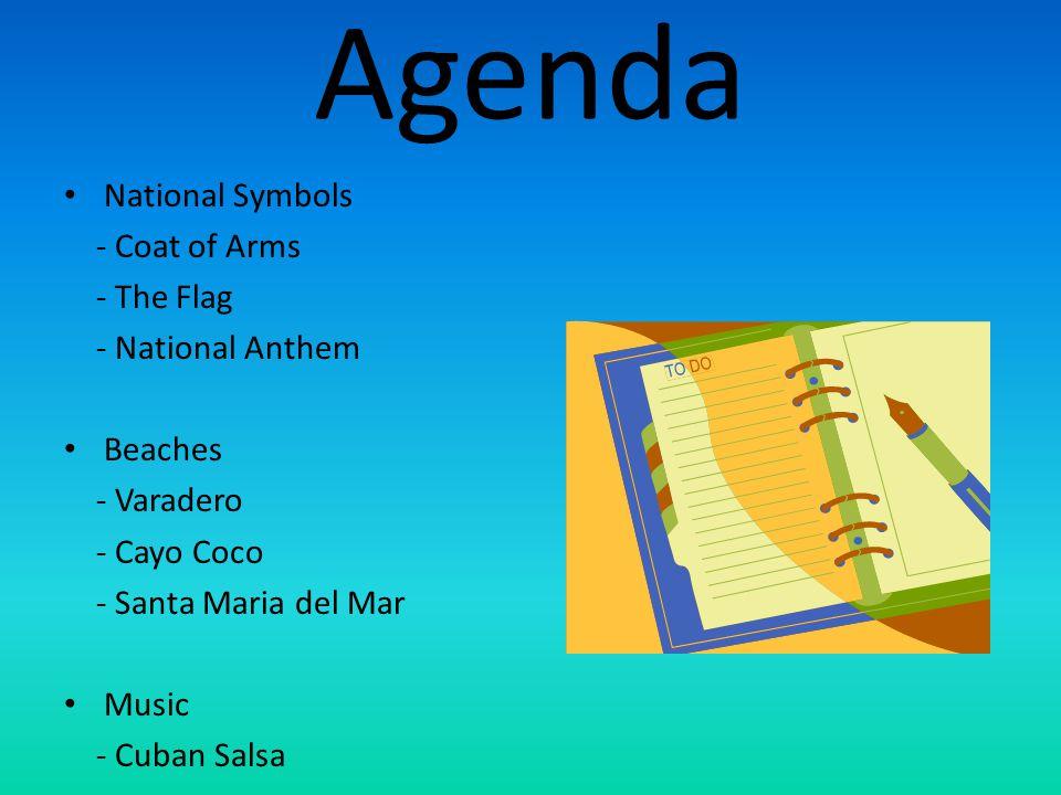 Agenda National Symbols - Coat of Arms - The Flag - National Anthem Beaches - Varadero - Cayo Coco - Santa Maria del Mar Music - Cuban Salsa