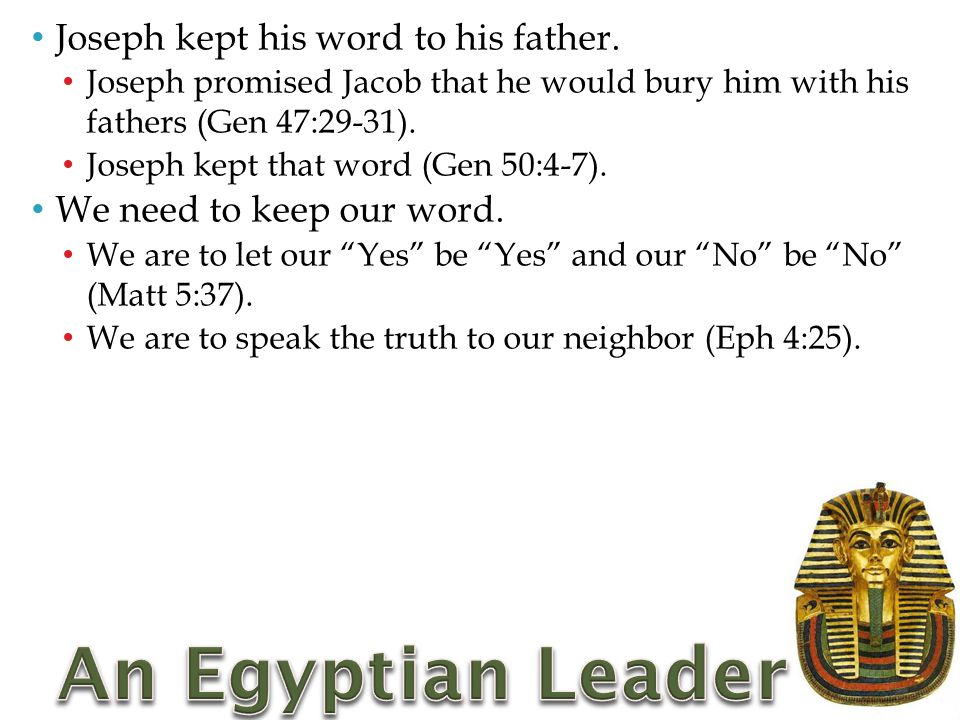 Joseph kept his word to his father.
