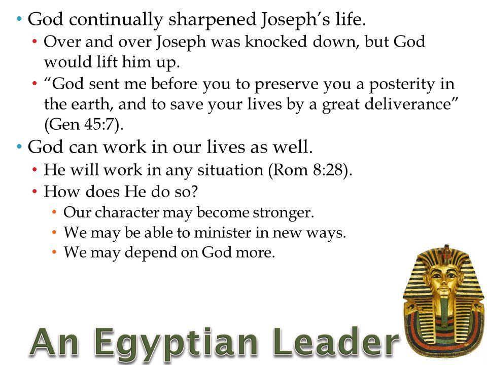 God continually sharpened Joseph's life.