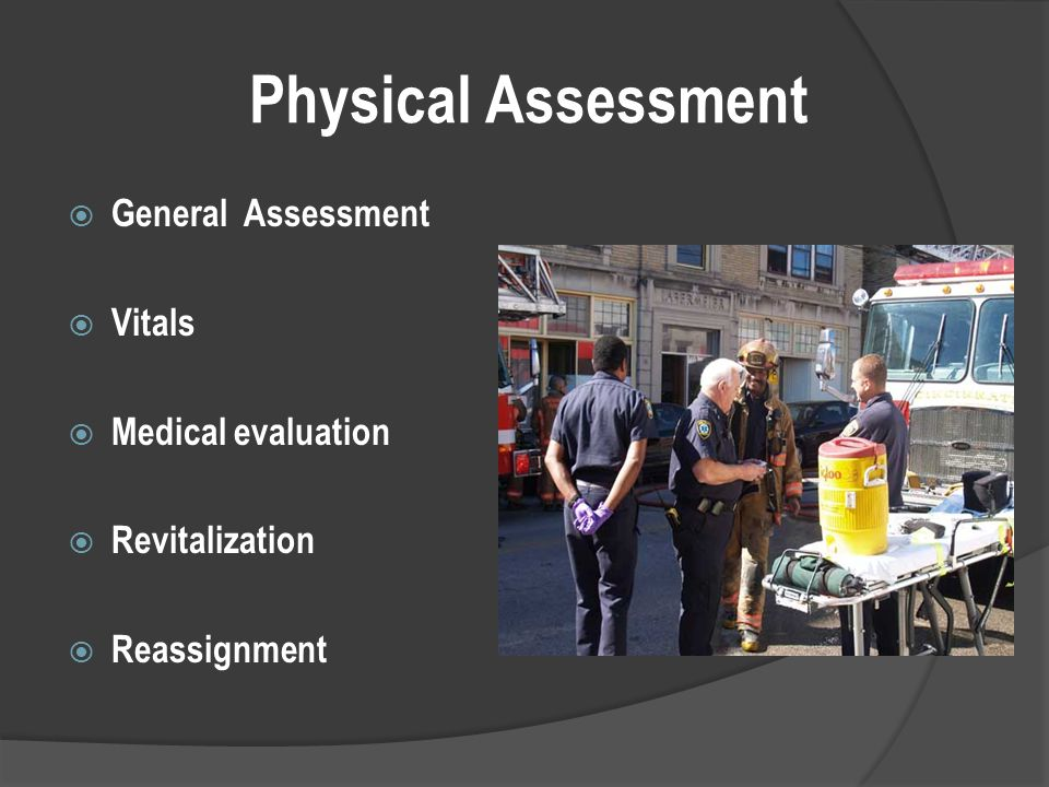 Physical Assessment  General Assessment  Vitals  Medical evaluation  Revitalization  Reassignment