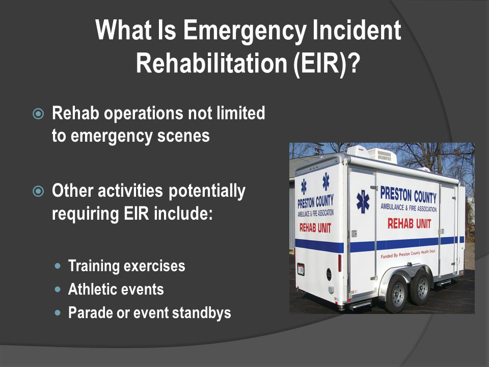 What Is Emergency Incident Rehabilitation (EIR).