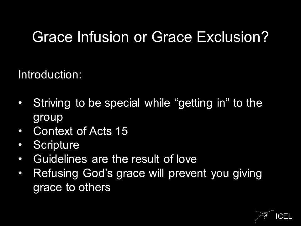 ICEL Grace Infusion or Grace Exclusion.