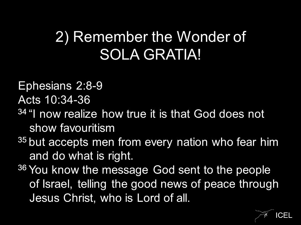 ICEL 2) Remember the Wonder of SOLA GRATIA.