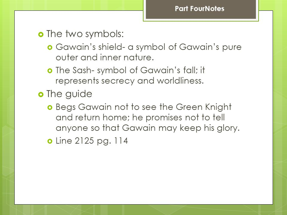  The two symbols:  Gawain's shield- a symbol of Gawain's pure outer and inner nature.