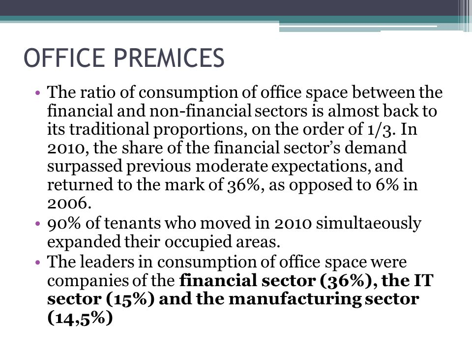 The ratio of consumption of office space between the financial and non-financial sectors is almost back to its traditional proportions, on the order of 1/3.