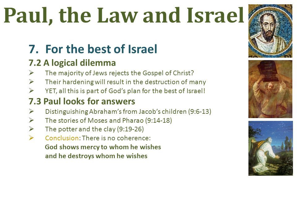 7.For the best of Israel 7.2A logical dilemma  The majority of Jews rejects the Gospel of Christ.