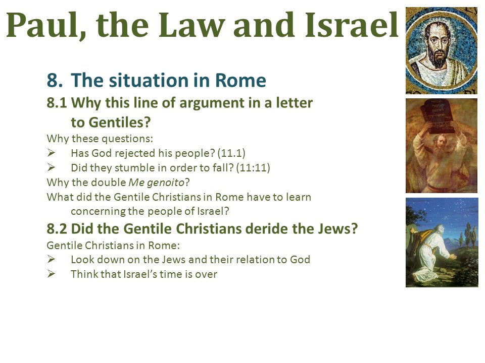 8.The situation in Rome 8.1Why this line of argument in a letter to Gentiles.