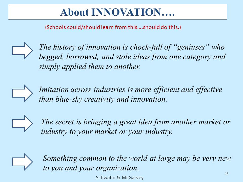 """45 About INNOVATION…. The history of innovation is chock-full of """"geniuses"""" who begged, borrowed, and stole ideas from one category and simply applied"""