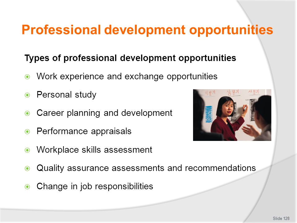 Professional development opportunities Types of professional development opportunities  Work experience and exchange opportunities  Personal study 