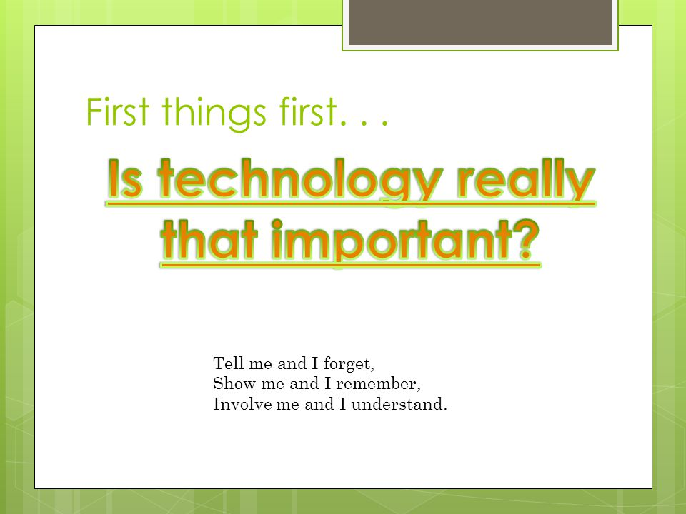  As technology changes, so must the way we teach and think.
