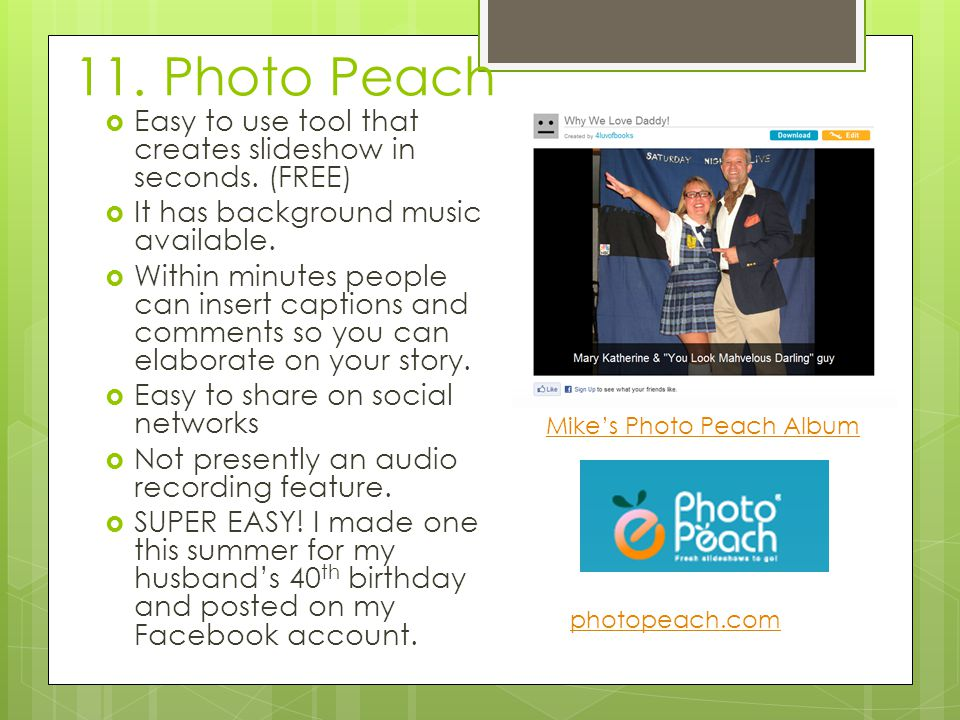 11. Photo Peach  Easy to use tool that creates slideshow in seconds.