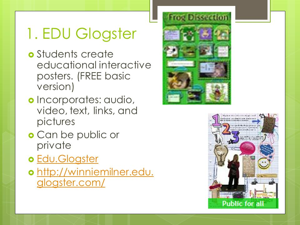 1. EDU Glogster  Students create educational interactive posters.