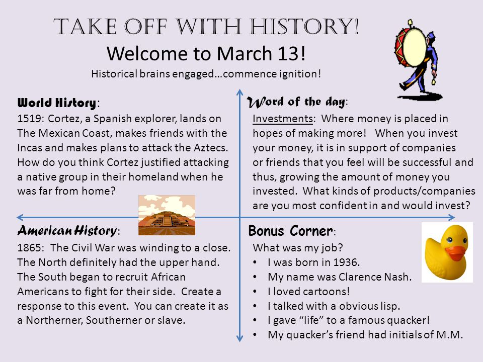 Take off with history. Welcome to March 13. Historical brains engaged…commence ignition.