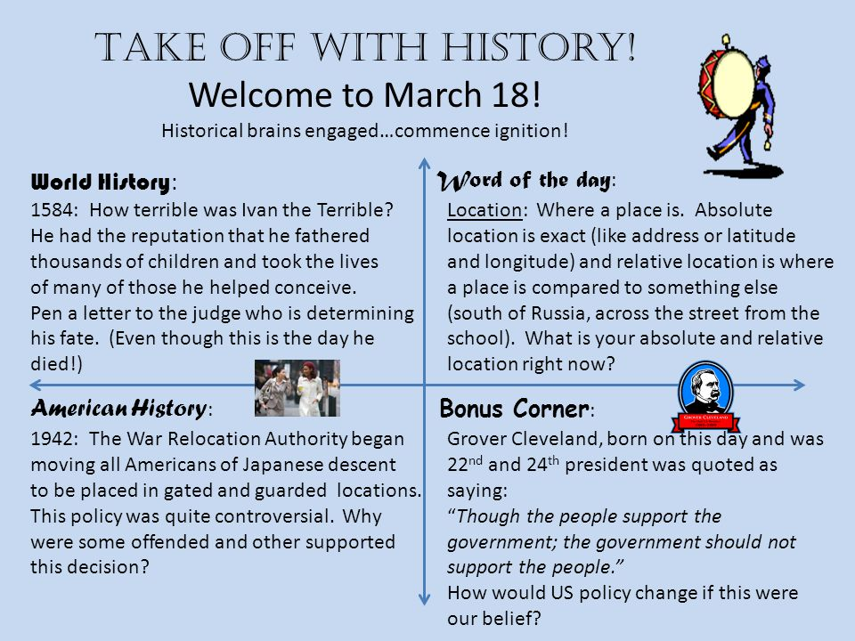 Take off with history! Welcome to March 18! Historical brains engaged…commence ignition! World History : American History : Word of the day : Bonus Co