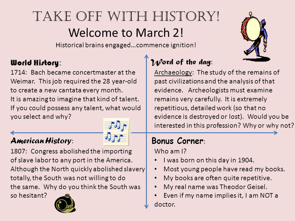 Take off with history! Welcome to March 2! Historical brains engaged…commence ignition! World History : American History : Word of the day : Bonus Cor