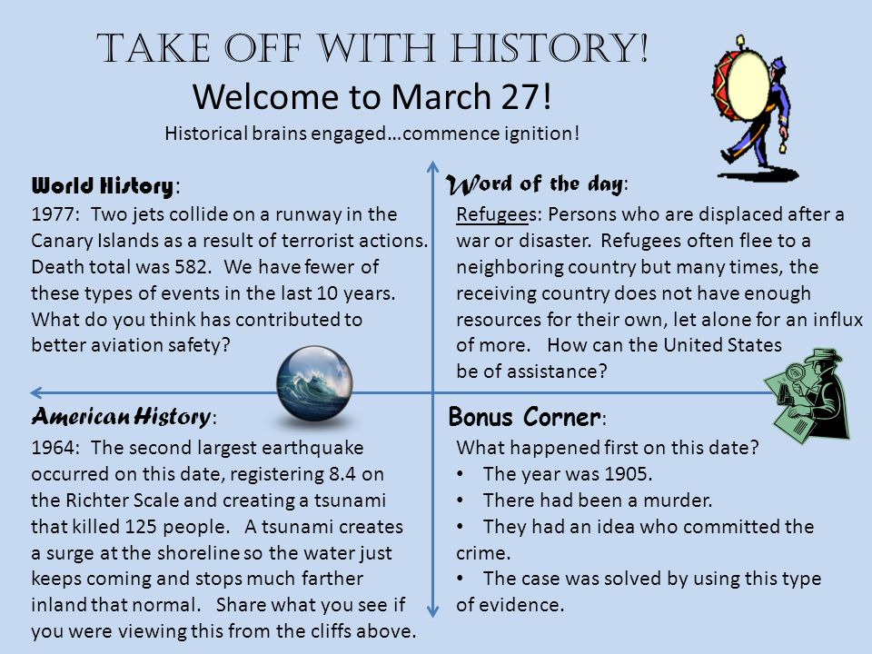 Take off with history. Welcome to March 27. Historical brains engaged…commence ignition.