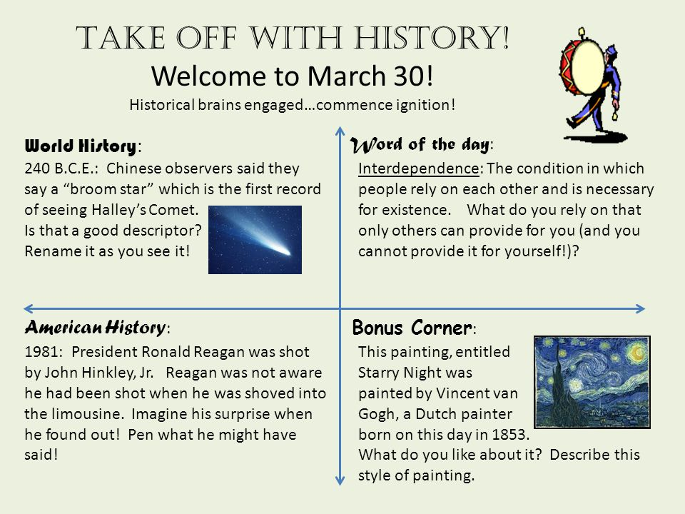 Take off with history! Welcome to March 30! Historical brains engaged…commence ignition! World History : American History : Word of the day : Bonus Co