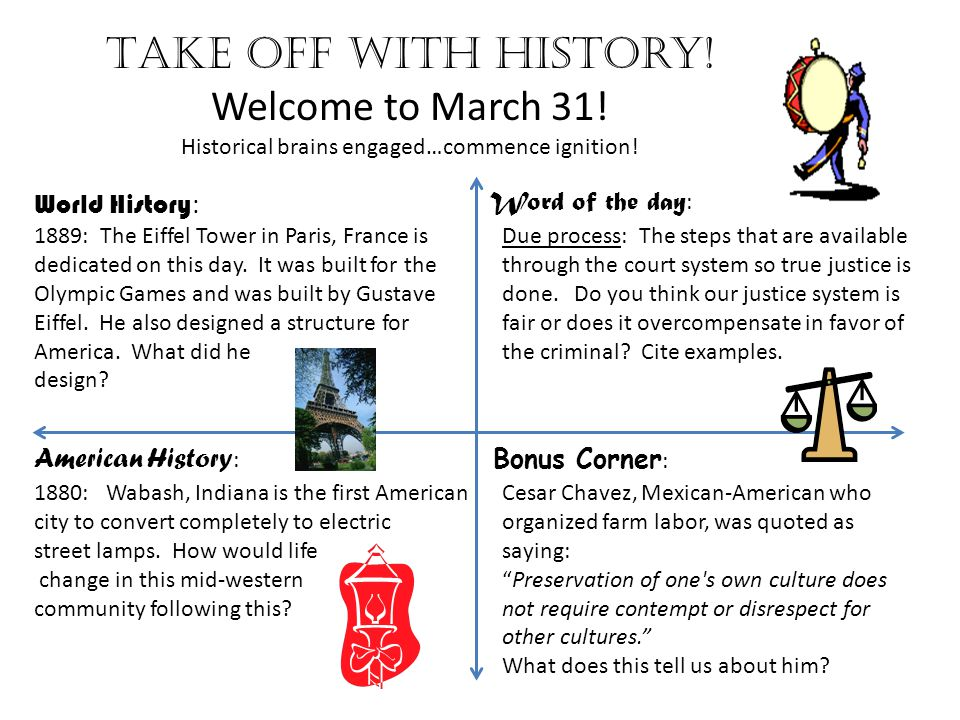 Take off with history. Welcome to March 31. Historical brains engaged…commence ignition.