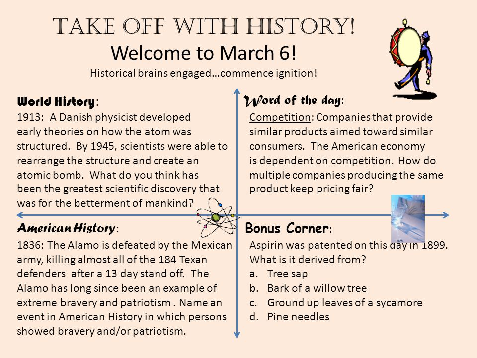 Take off with history! Welcome to March 6! Historical brains engaged…commence ignition! World History : American History : Word of the day : Bonus Cor