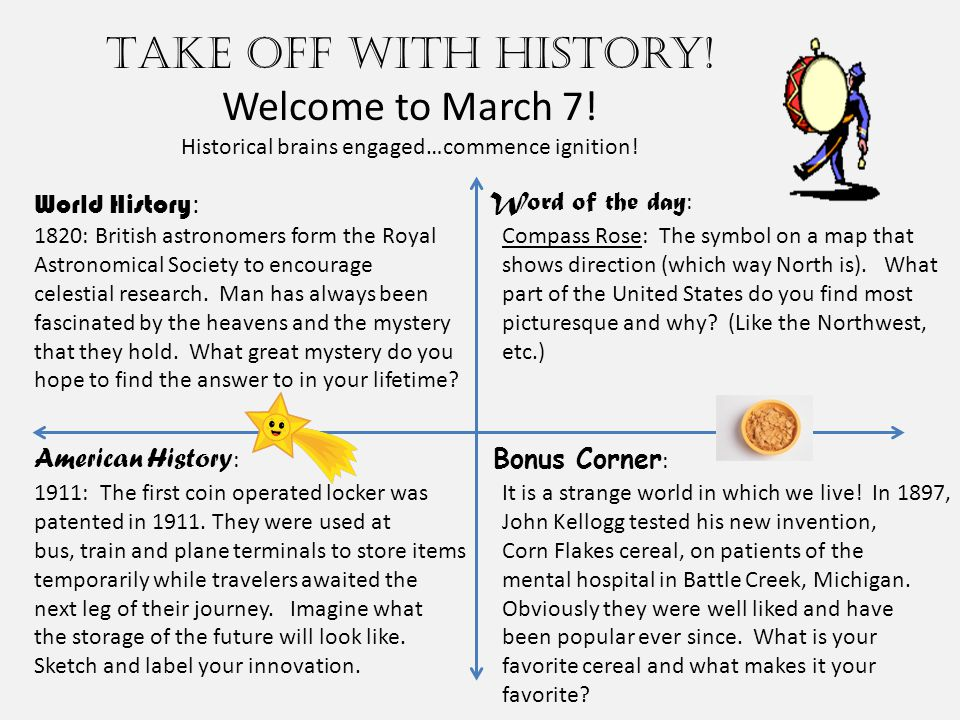 Take off with history. Welcome to March 7. Historical brains engaged…commence ignition.