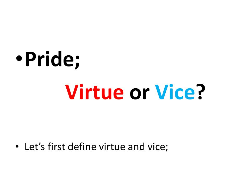 A virtue is a positive trait or quality deemed to be morally good and thus is valued as a foundation of principle and good moral being.