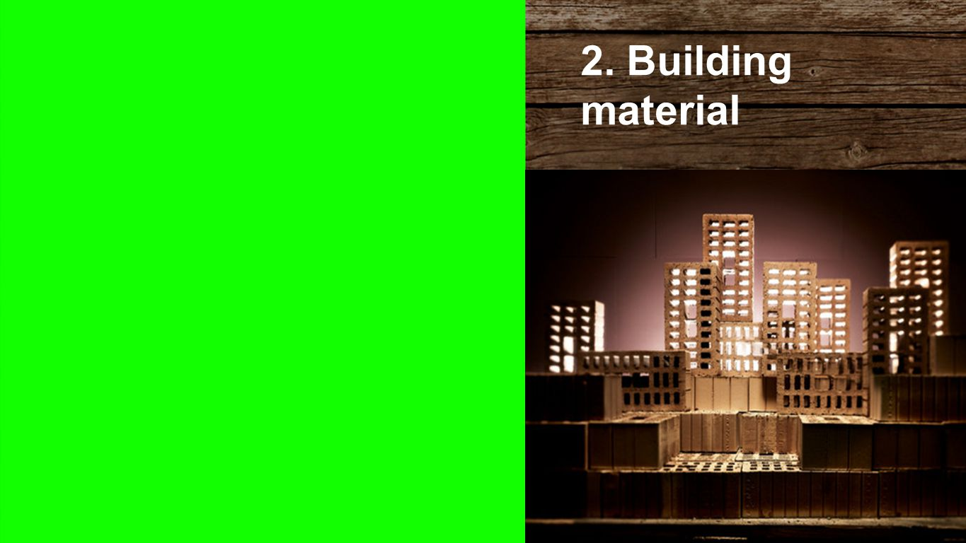 Point 2 2. Building material