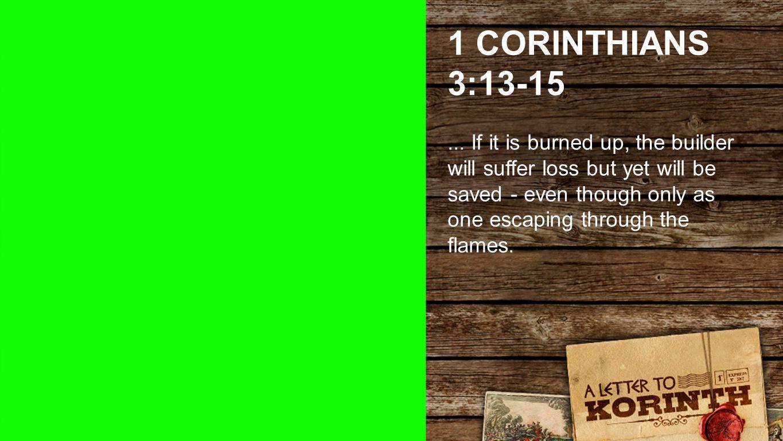 1 CORINTHIANS 3:13-15...