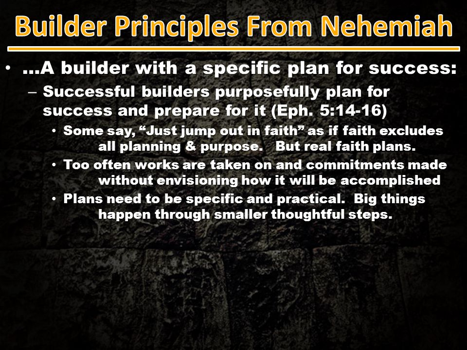 …A builder with a specific plan for success: …A builder with a specific plan for success: – Successful builders purposefully plan for success and prep