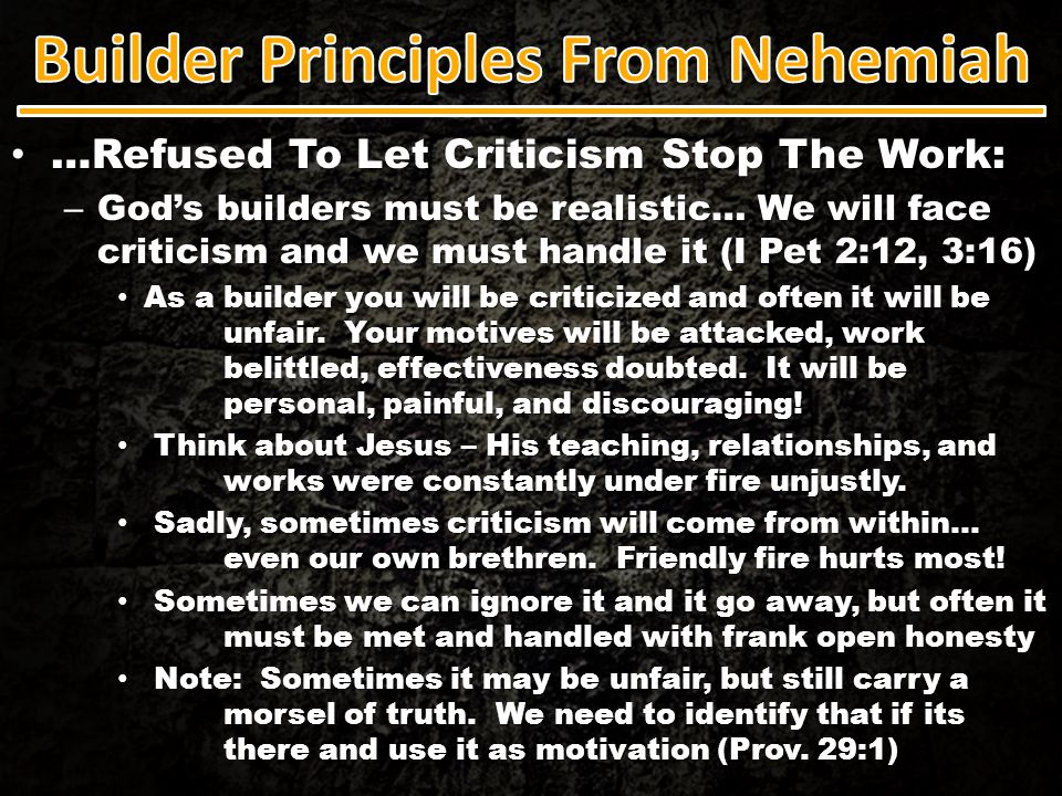 …Refused To Let Criticism Stop The Work: …Refused To Let Criticism Stop The Work: – God's builders must be realistic… We will face criticism and we mu