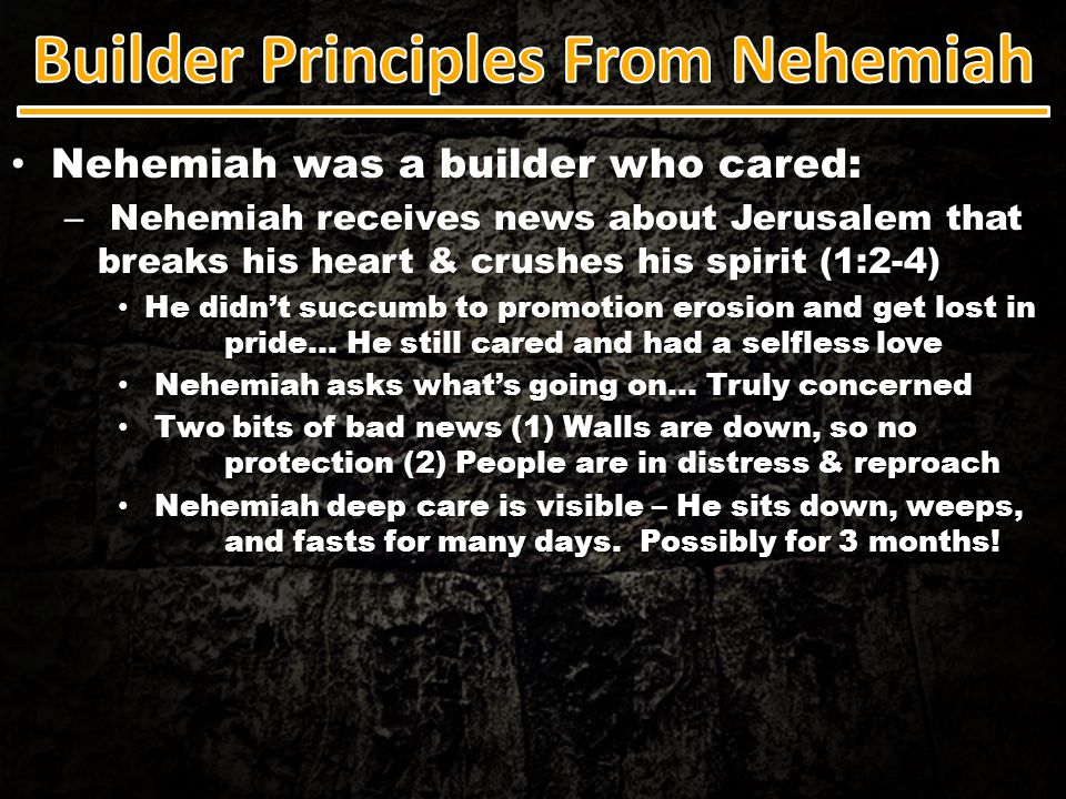 A Builder Who Actively Encouraged Others: A Builder Who Actively Encouraged Others: – His encouragement factor was first seen in how he motivated others (Nehemiah 2:17-18) A great leader, but good leadership alone wouldn't get this work done.