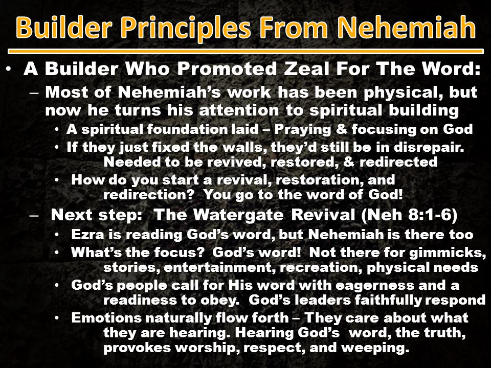 A Builder Who Promoted Zeal For The Word: A Builder Who Promoted Zeal For The Word: – Most of Nehemiah's work has been physical, but now he turns his