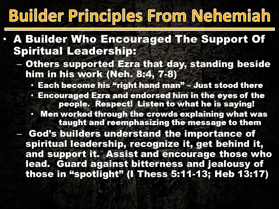 A Builder Who Encouraged The Support Of Spiritual Leadership: A Builder Who Encouraged The Support Of Spiritual Leadership: – Others supported Ezra th