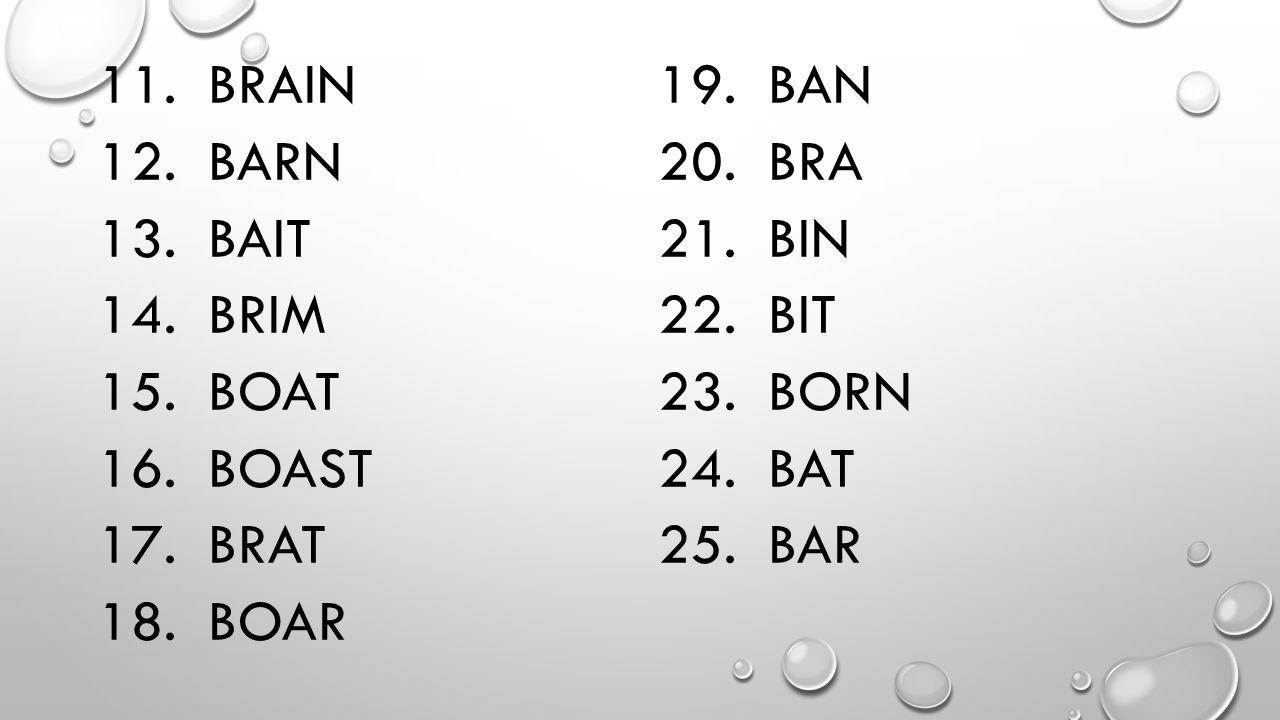 11. BRAIN 12. BARN 13. BAIT 14. BRIM 15. BOAT 16.
