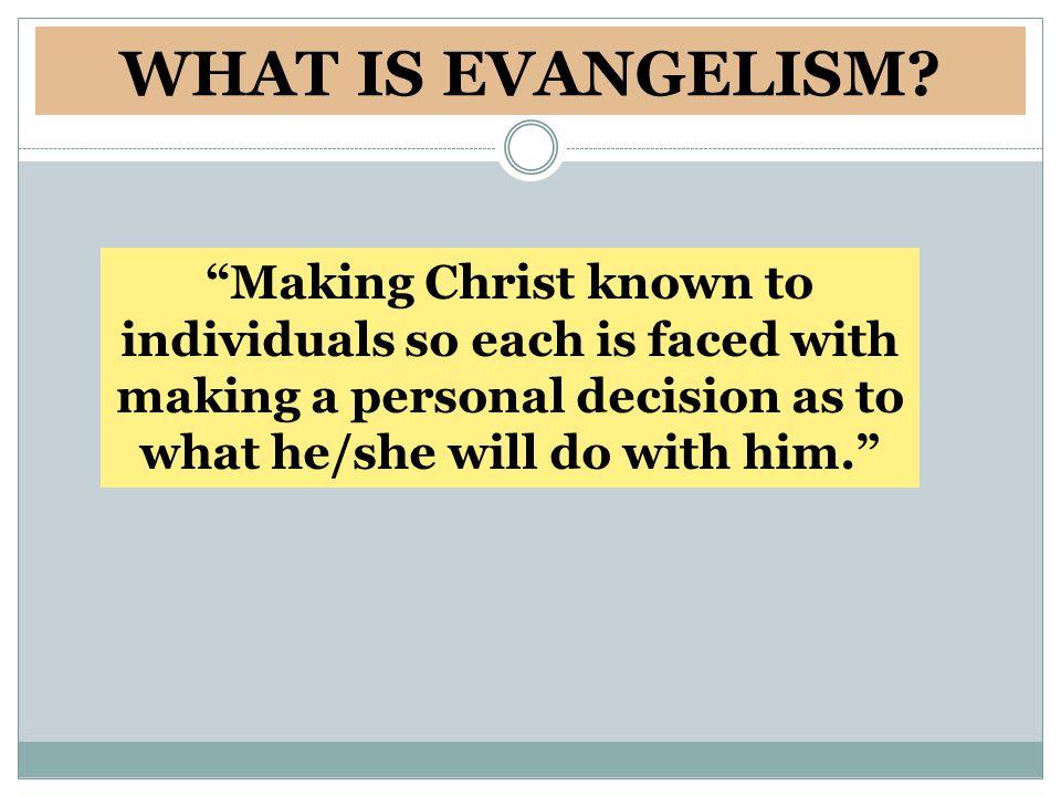 WHAT IS EVANGELISM.