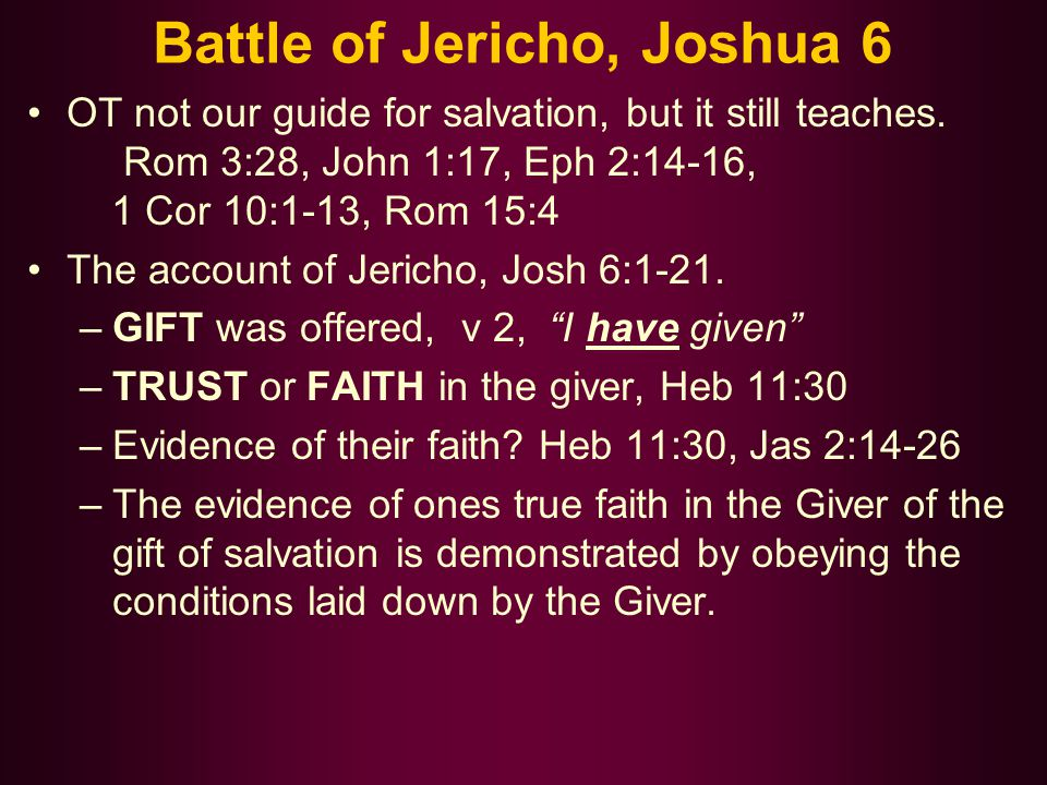 Battle of Jericho, Joshua 6 OT not our guide for salvation, but it still teaches.