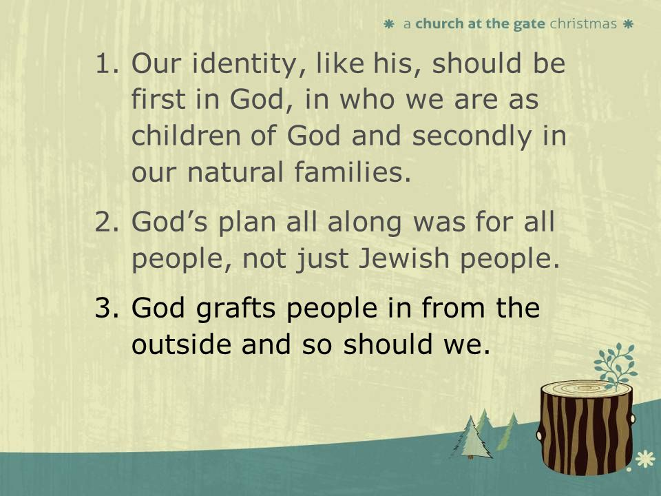 textbox center textbox center 1.Our identity, like his, should be first in God, in who we are as children of God and secondly in our natural families.