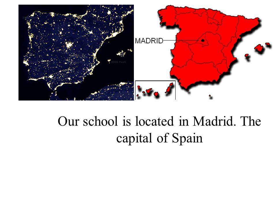 Our school is in Spain