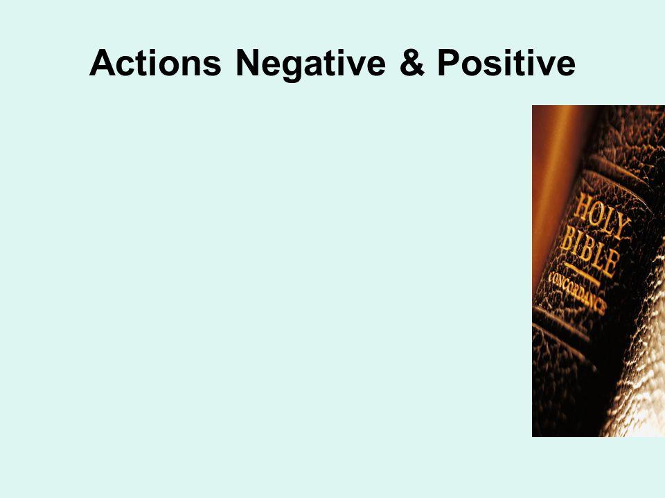 Actions Negative & Positive