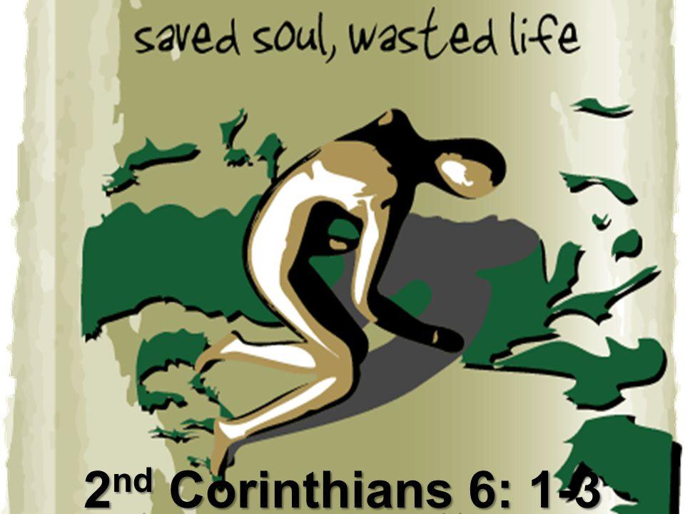 2 nd Corinthians 6: 1-3