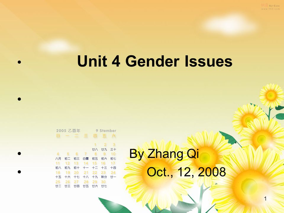 1 Unit 4 Gender Issues By Zhang Qi Oct., 12, 2008
