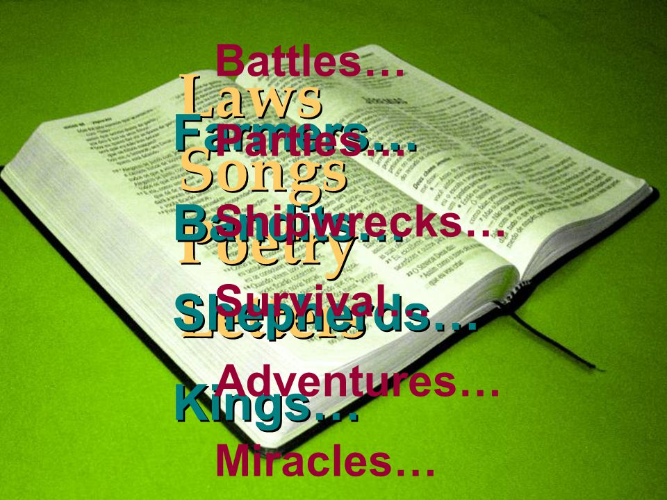 Laws Songs Poetry Letters Laws Songs Poetry Letters Farmers… Bandits… Shepherds… Kings… Farmers… Bandits… Shepherds… Kings… Battles… Parties… Shipwrecks… Survival… Adventures… Miracles…