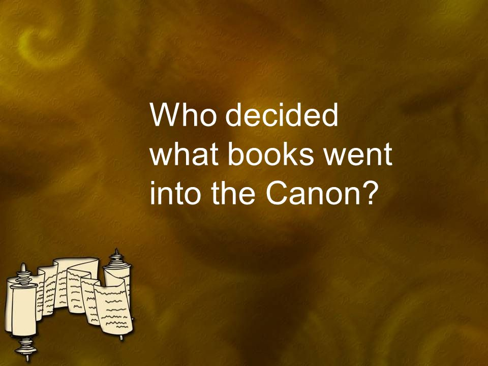 Who decided what books went into the Canon