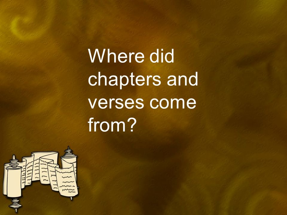 Where did chapters and verses come from